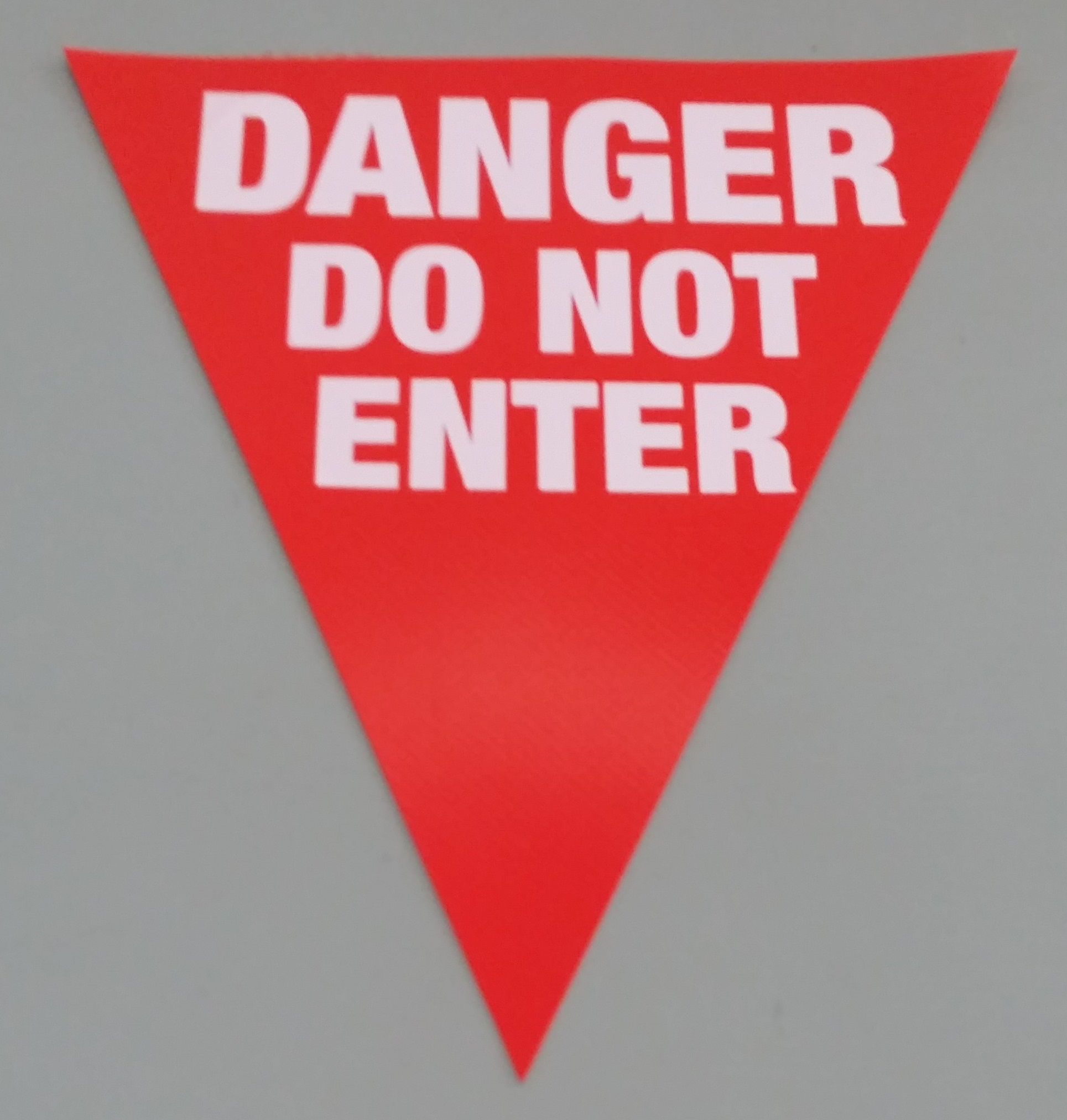 Danger Do Not Enter (red with white print)