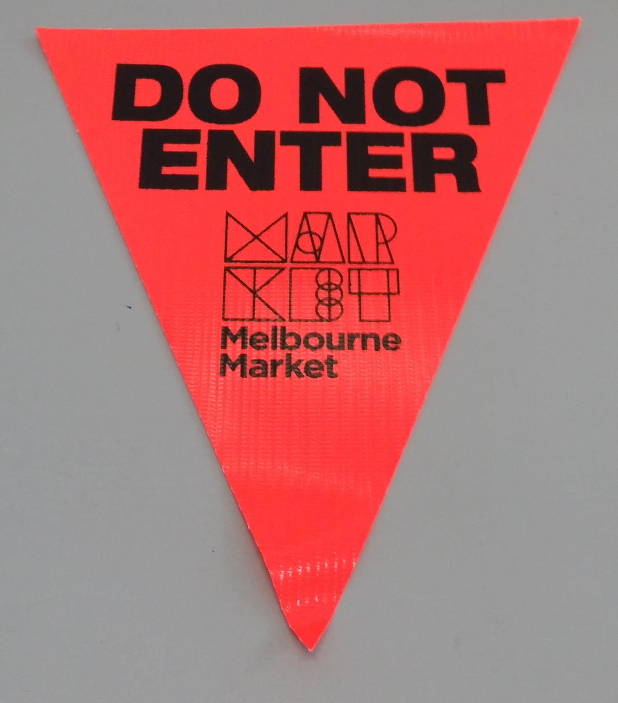 Do Not Enter Melbourne Markets (orange)