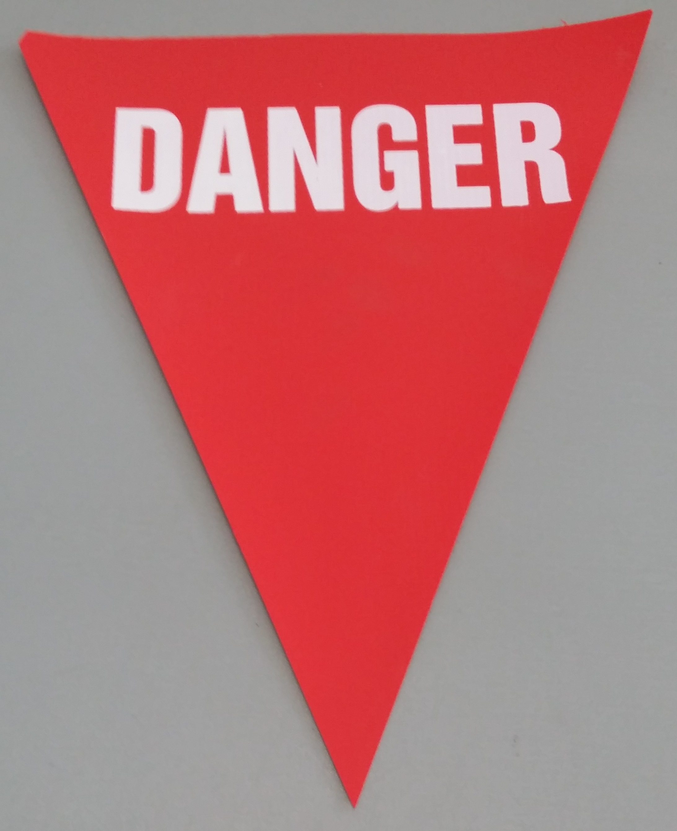Danger (red with white print)